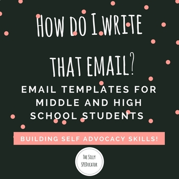 How Do I Write That Email? Emailing Templates for Middle & High Schoolers!
