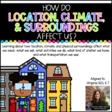 How Do Location, Climate, and Surroundings Affect Us? (Virginia SOL K.7)