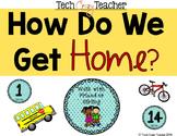 How Do We Get Home? Classroom Organization