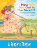 How Will We Get to the Beach - A Reader's Theater