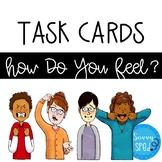 How Do You Feel? Task Cards