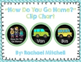 """""""How Do You Go Home?"""" Clip Chart- Chalkboard Themed"""
