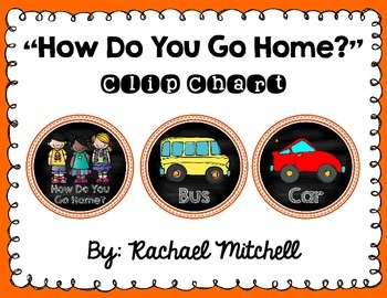 How Do You Go Home? Clip Chart- Orange and Chalkboard