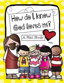 How Do You Know God Loves You? Mini Study with lessons and