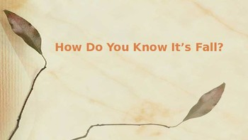 How Do You Know It's Fall? - Powerpoint
