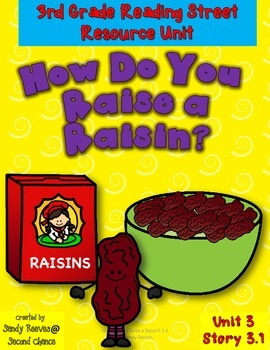 How Do You Raise a Raisin? 3rd Grade Reading Street Resource Pack Unit 3 Story 1