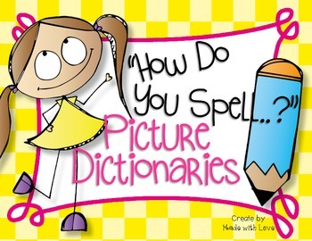 How Do You Spell? Picture Dictionaries