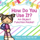 How Do You Use It? An Object Function Packet
