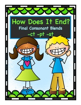 How Does It End? Final Consonant Blends -ct, -pt, -st