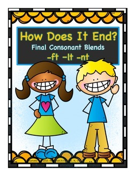 How Does It End? Final Consonant Blends -ft, -lt, -nt