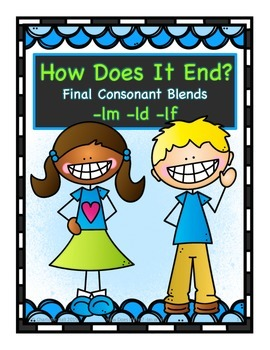 How Does It End? Final Consonant Blends -ld, -lm, -lf