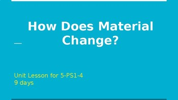 How Does Material Change? (Unit 2, Part 3)
