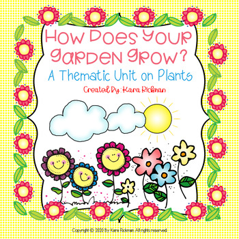 How Does Your Garden Grow? A Plant Thematic Unit Grades 1-3