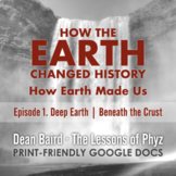 How Earth Made Us - Episode 1:  Deep Earth