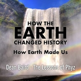 How Earth Made Us | How the Earth Changed History - Video
