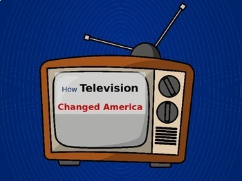 FREE GRAPHIC ORGANIZER FOR - How Television Changed America