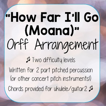 How Far I'll Go (Moana) - Pop Music Orff Arrangement - Percussion/Ukulele/Guita