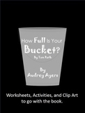 **Best Seller** How Full Is Your Bucket? Worksheets, Activities, Clip Art