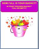 "How Full is Your Bucket? Is your ""Feelings"" Bucket full or empty?"