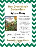 How Groundhog's Garden Grew 2nd Grade Journeys Unit 5, Lesson 25 © 2011
