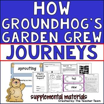 How Groundhog's Garden Grew Journeys 2nd Grade Supplementa