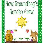How Groundhog's Garden Grew Literacy Unit Level 2 Unit 5 L