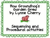 How Groundhog's Garden Grew- sequencing and procedural activities