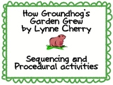 How Groundhog's Garden Grew- sequencing and procedural activities