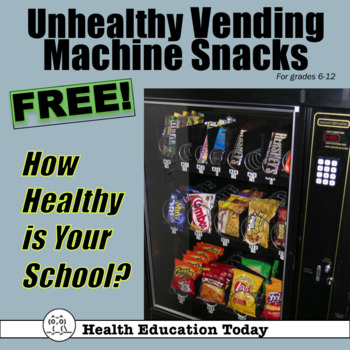 Unhealthy Vending Machine Snacks Lesson *FREE*! How Healthy is YOUR School?