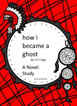 How I Became a Ghost Novel Study