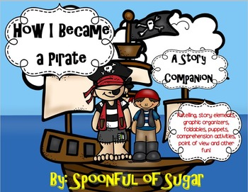 How I Became a Pirate by Melinda Long (A Story Companion)