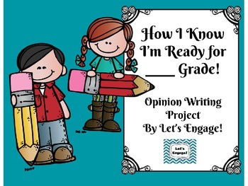 How I Know I'm Ready for ___ Grade!  Opinion Writing Project