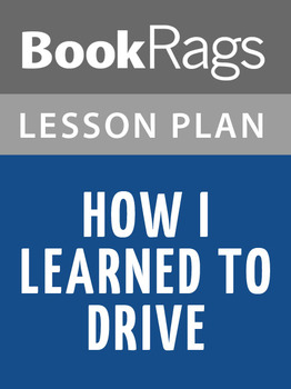 How I Learned to Drive Lesson Plans