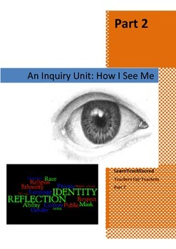 How I See Me - An Inquiry Unit: Exploring Personal Identit