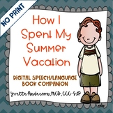How I Spent My Summer Vacation DIGITAL Book Companion NO/LOW PRINT