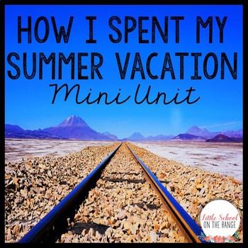 How I Spent My Summer Vacation Mini Unit