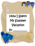 How I Spent My Summer Vacation Writing Activity for Back to School