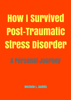 How I Survived Post-Traumatic Stress Disorder: A Personal Journey