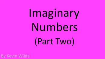 How I Teach Imaginary Numbers Part 2 (finding i to the nth power)