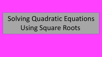 How I Teach Solving Quadratics By Taking Square Roots