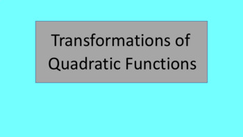 How I Teach Transformations of Quadratic Functions