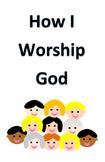 How I Worship God
