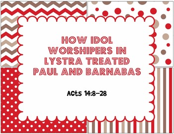 How Idol Worshipers in Lystra Treated Paul and Barnabas Bible Task Cards
