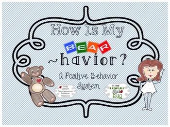 How Is Our Bear ~ Havior? A Positive Classroom Behavior Ma