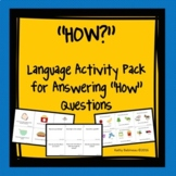 "How??  Language Activity Pack for Answering ""How?"" Questions"