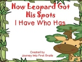How Leopard Got His Spots I Have Who Has (Journeys Common