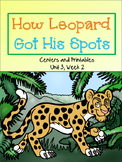 How Leopard Got His Spots, Journeys, Unit 3, Week 2, Centers and Printables