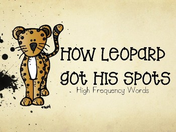 How Leopard Got His Spots High Frequency Words
