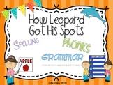 How Leopard Got His Spots {spelling, grammar, and phonics practice}