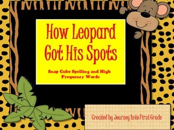 How Leopards Got His Spots Snap Cube Spelling and High Frequency Words